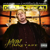 Jellyroll: Deal Or No Deal