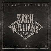 Zach Williams: Chain Breaker (Deluxe Edition)