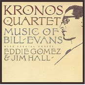 Kronos Quartet: Music Of Bill Evans with special guest Eddie Gomez & Jim Hall
