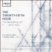 Thomas Ades: The Twenty-Fifth Hour: The Chamber Music of Thomas Adès