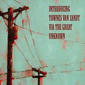 Introducing Townes Van Zandt Via The Great Unknown