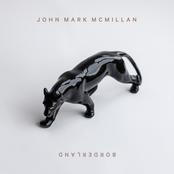 John Mark McMillan: Borderland