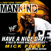 Mick Foley: Mankind - Have a Nice Day!
