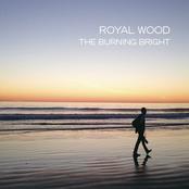 Royal Wood: The Burning Bright