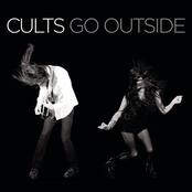Cults: Go Outside