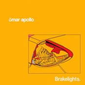Omar Apollo: Brakelights
