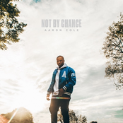 Aaron Cole: NOT BY CHANCE