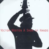 Victor Wooten: A Show of Hands