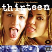 Thirteen [Original Motion Picture Soundtrack]
