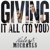 Haley & Michaels: Giving It All (To You)