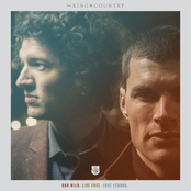 For King & Country: Run Wild. Live Free. Love Strong.