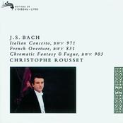 Christophe Rousset: Bach, J.S.: Italian Concerto; Partita in B minor etc.