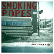 Smoking Popes: This Is Only a Test