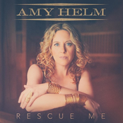 Amy Helm: Rescue Me - Single