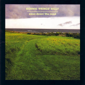 Bonnie Prince Billy: Ease Down the Road