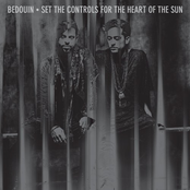 Bedouin: Set The Controls For The Heart Of The Sun