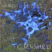 Weakened Friends: Crushed