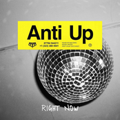Anti Up: Right Now