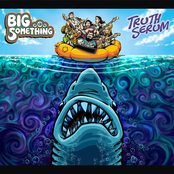 Big Something: Truth Serum