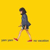 No Vacation: Yam Yam