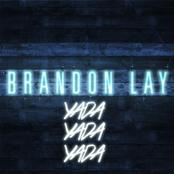 Brandon Lay: Yada Yada Yada