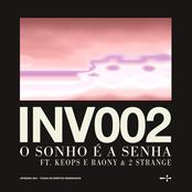 INV002: O SONHO É A SENHA (feat. Keops & Raony & 2STRANGE)