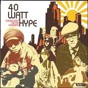 40 Watt Hype: Strong Feet on the Concrete