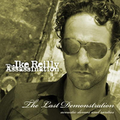 Ike Reilly Assassination: The Last Demonstration