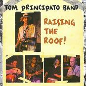 Tom Principato: Raising The Roof!