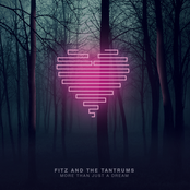 Fitz and The Tantrums: More Than Just a Dream