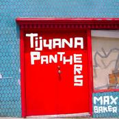 Tijuana Panthers: Max Baker