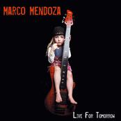 Marco Mendoza: Live For Tomorrow