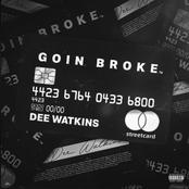Goin Broke