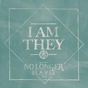 I Am They: No Longer Slaves