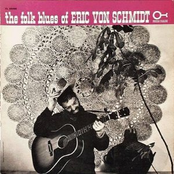 The Folk Blues Of Eric VON Schmidt