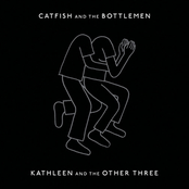 Catfish And The Bottlemen: Kathleen And The Other Three