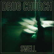 Drug Church: Swell