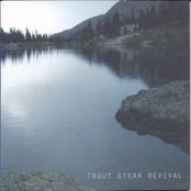 Trout Steak Revival: Trout Steak Revival