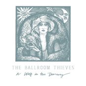 The Ballroom Thieves: A Wolf in the Doorway