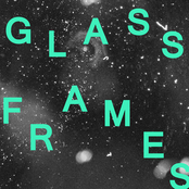 Glass Frames: Glass Frames