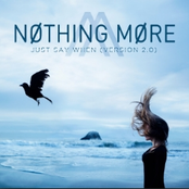 Nothing More: Just Say When (Version 2.0)