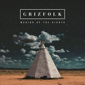 Grizfolk: Waking Up The Giants