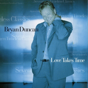 Bryan Duncan: Love Takes Time