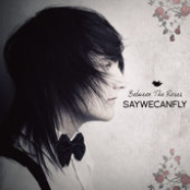 SayWeCanFly: Between the Roses