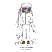 Melvv: Not Me (feat. Two Feet)