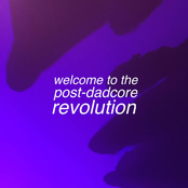 welcome to the post-dadcore revolution