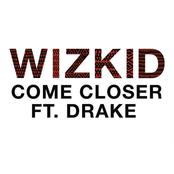 Wizkid: Come Closer