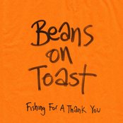Beans On Toast: Fishing for a Thank You