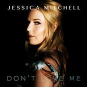 Jessica Mitchell: Don't Love Me