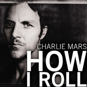 Charlie Mars: How I Roll